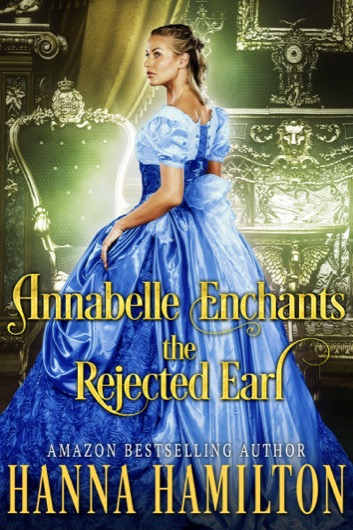 Annabelle Enchants the Rejected Earl